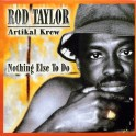 Rod Taylor & Artikal Band - Nothing else to do (Full Album)_MP3
