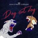 Dog eat dog - Asha D & Mark Cupidore