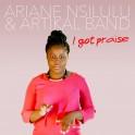 i got Praise - Ariane Nsilulu & Artikal Band
