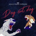 Dog eat dog - Asha D & Mark Cupidore